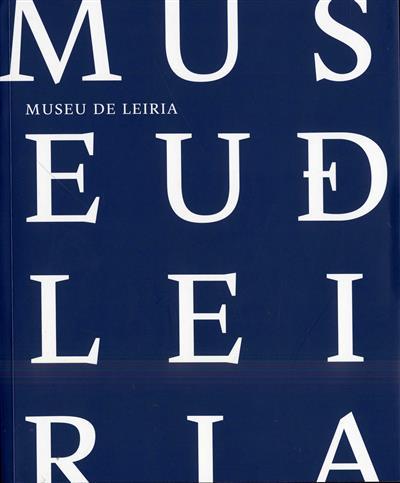 Museu de Leiria (coord. Vânia de Carvalho)