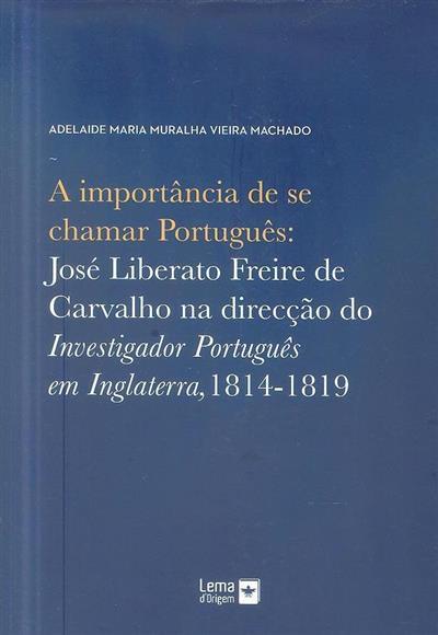 A importância de se chamar português (Adelaide Maria Muralha Vieira Machado)