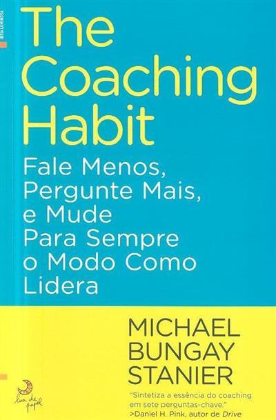 The coaching habitat (Michael Bungay Stanier)