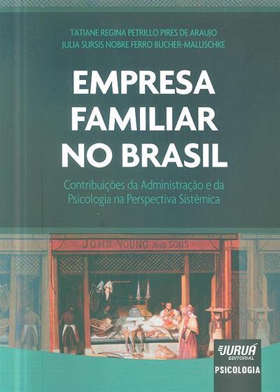 Empresa familiar no Brasil (Tatiane Regina Petrillo Pires de Araujo, Julia Sursis Nobre Ferro Bucher-Maluschke)