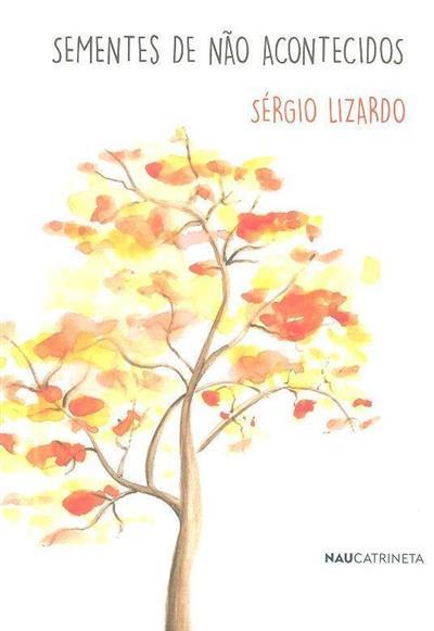 Sementes de não acontecidos (Sérgio Lizardo)