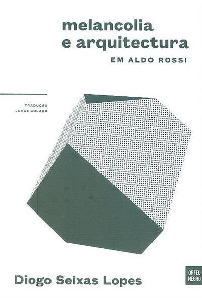 Melancolia e arquitectura em Aldo Rossi (Diogo Seixas Lopes)