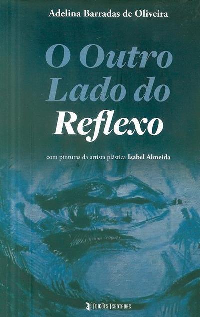 O outro lado do reflexo (Adelina Barradas de Oliveira)