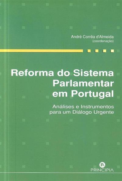 Reforma do sistema parlamentar em Portugal (coord. André Corrêa d'Almeida)