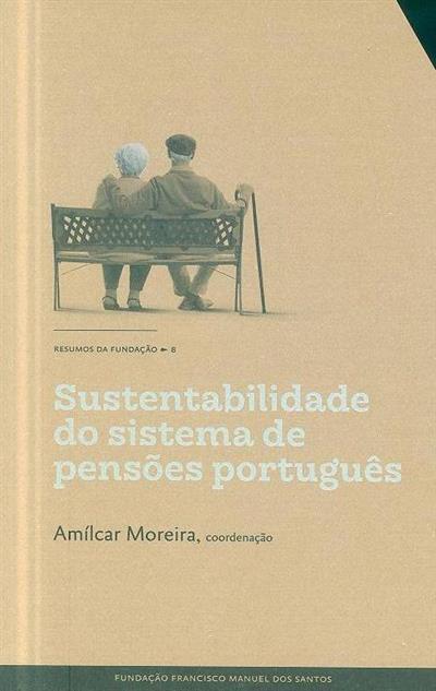 Sustentabilidade do sistema de pensões português (coord. Amílcar Moreira)