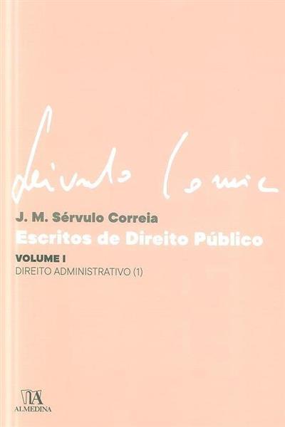 Escritos de direito público (J. M. Sérvulo Correia)