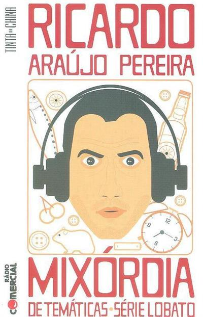Mixórdia de temáticas, série Lobato (Ricardo Araújo Pereira)