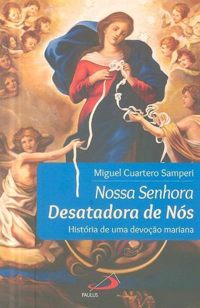 Nossa Senhora desatadora de nós (Miguel Cuartero Samperi)