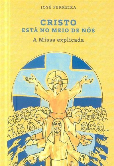 Cristo está no meio de nós (José Ferreira)