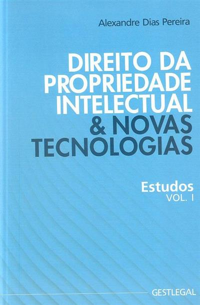 Direito da propriedade intelectual & novas tecnologias (Alexandre Dias Pereira)