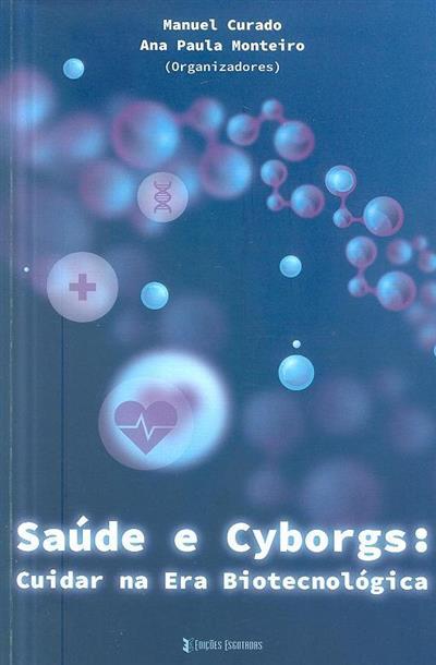 Saúde e cyborgs (org. Manuel Curado, Ana Paula Monteiro)