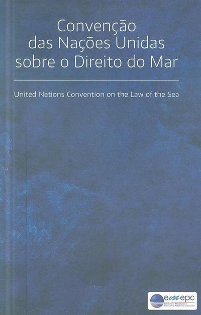 Convenção das Nações Unidas sobre o direito do mar (coord. e rev. Nuno Paixão, Gonçalo Viegas)