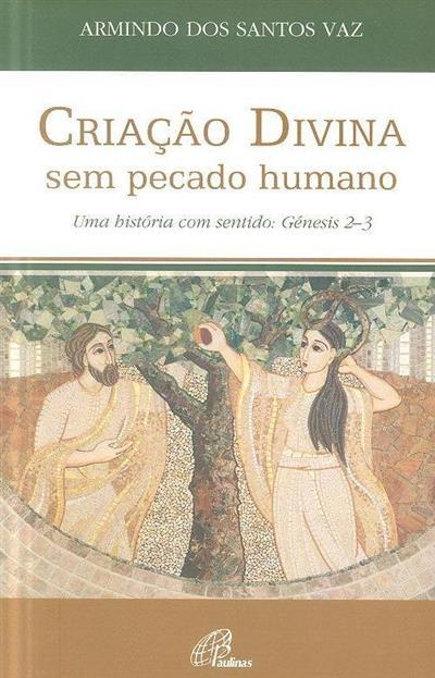 Criação divina sem pecado humano (org. Armindo dos Santos Vaz)