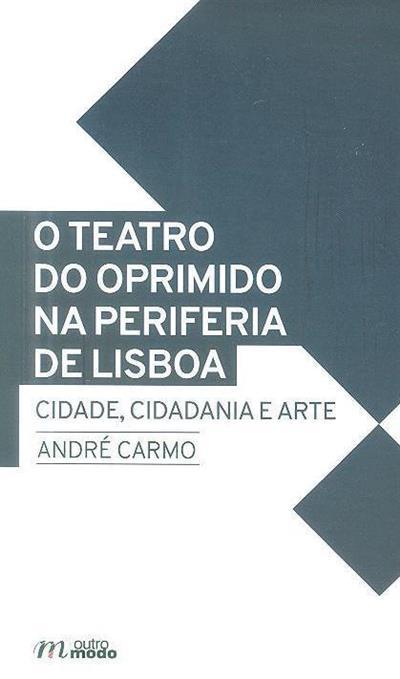 O teatro do oprimido na periferia de Lisboa (André Carmo)