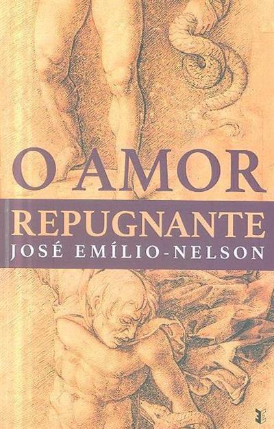 O amor repugnante (José Emílio-Nelson)