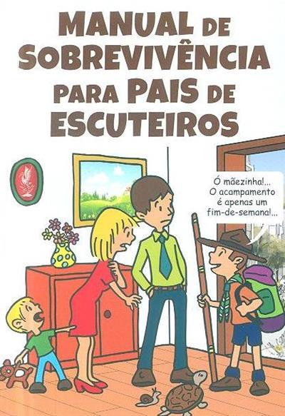 Manual de sobrevivência para pais e escuteiros (Miguel Lontro, Pedro Monteiro)