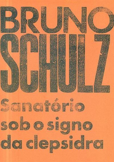 Sanatório sob o signo da Clepsidras (Bruno Schulz)