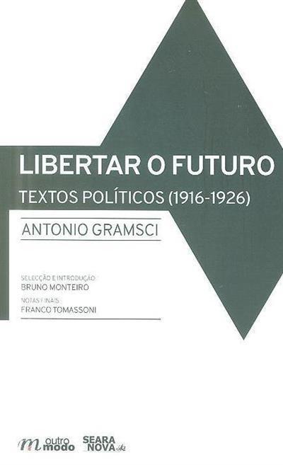Libertar o futuro, textos políticos (1916-1926)  (Antonio Gramsci)