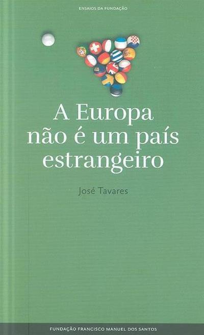 A Europa não é um país estrangeiro (José Tavares)