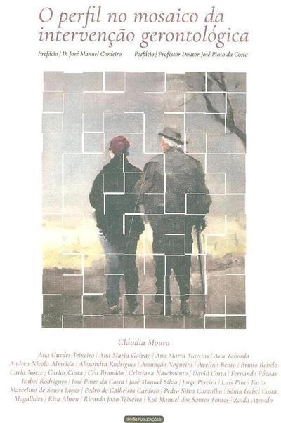 O perfil no mosaico da intervenção gerontológica (Cláudia Moura)