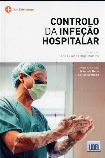 Controlo da infeção hospitalar (coord. Ana Duarte, Olga Martins)