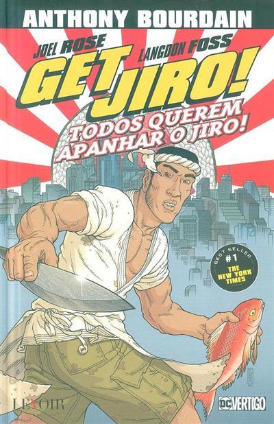 Todos querem apanhar o Jiro! (Anthony Bourdain, Joel Rose)