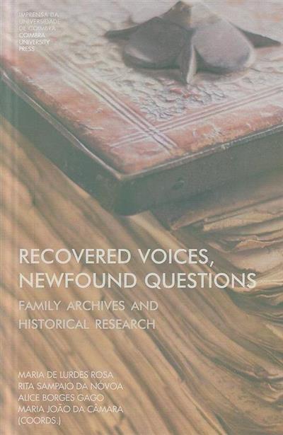 Recovered voices, newfound questions (coord. Maria de Lurdes Rosa... [et al.])