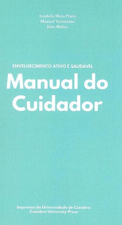 Manual do cuidador (Anabela Mota Pinto, Manuel Veríssimo, João Malva  )