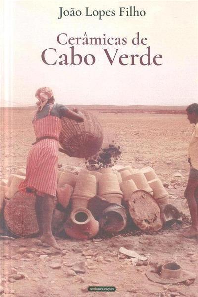 Cerâmicas de Cabo Verde (João Lopes Filho)