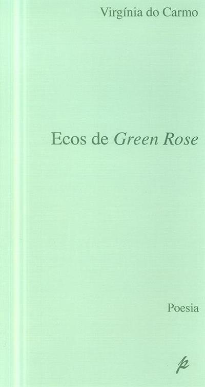 Ecos de green rose (Virgínia do Carmo)