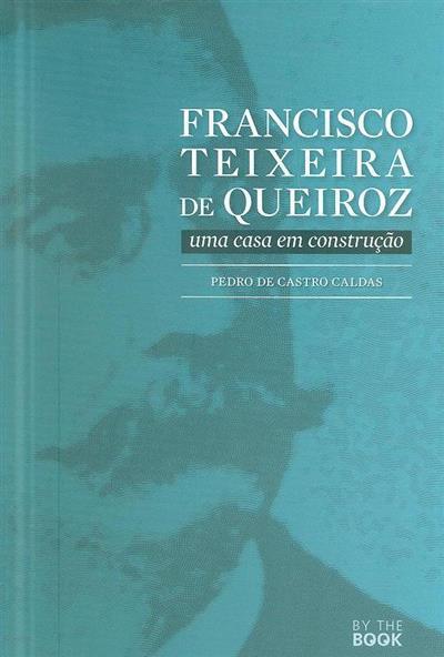 Francisco Teixeira de Queiroz (Pedro de Castro Caldas)