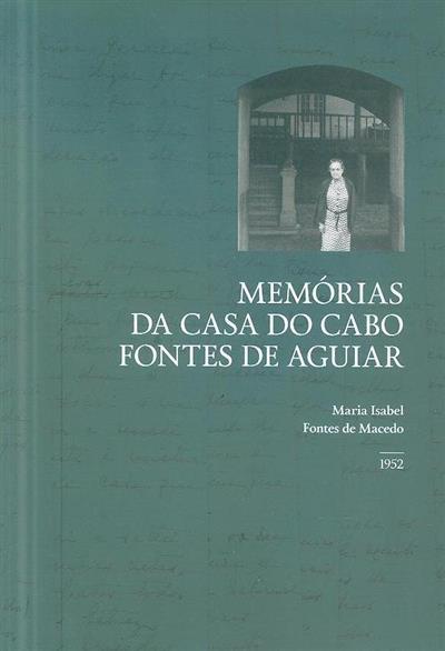 Memórias da casa do cabo Fontes de Aguiar (Maria Isabel Fontes de Macedo)