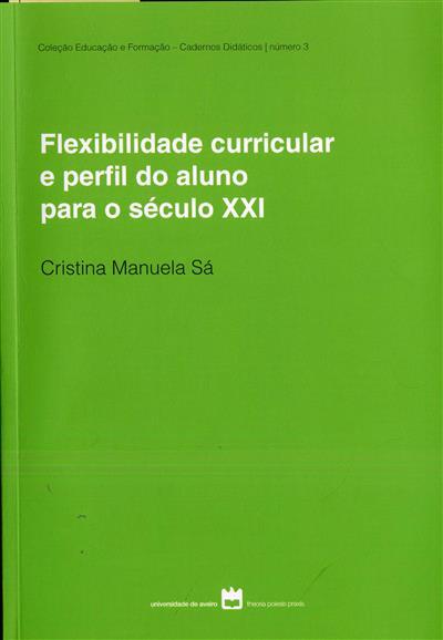 Flexibilidade curricular e perfil do aluno para o século XXI (Cristina Manuela Sá)
