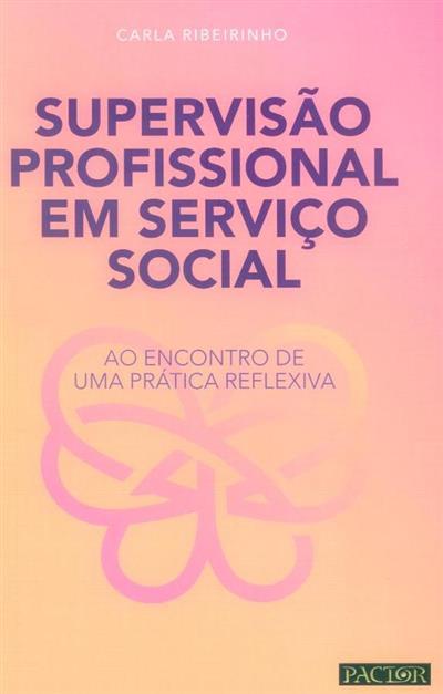 Supervisão profissional em serviço social (Carla Ribeirinho)