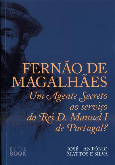Fernão de Magalhães (José Mattos e Silva, António Mattos e Silva)