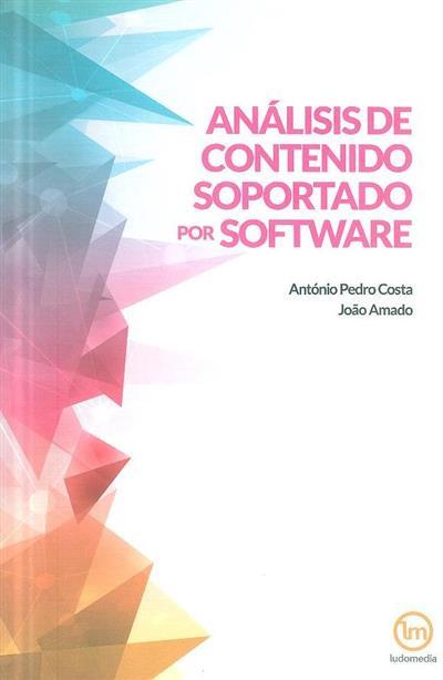 Análisis contenido soportado por software (António Pedro Costa, João Amado)