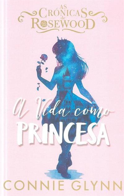 A vida como princesa (Connie Glynn)