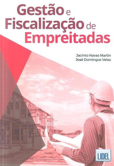 Gestão e fiscalização de empreitadas (Jacinto Navas Martín, José Domingos Velez)