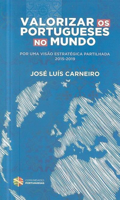 Valorizar os portugueses no mundo ( José Luís Carneiro)
