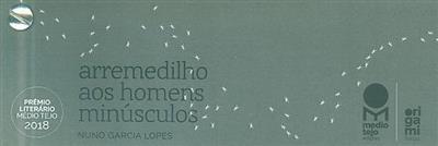 Arremedilho aos homens minúsculos (Nuno Garcia Lopes)