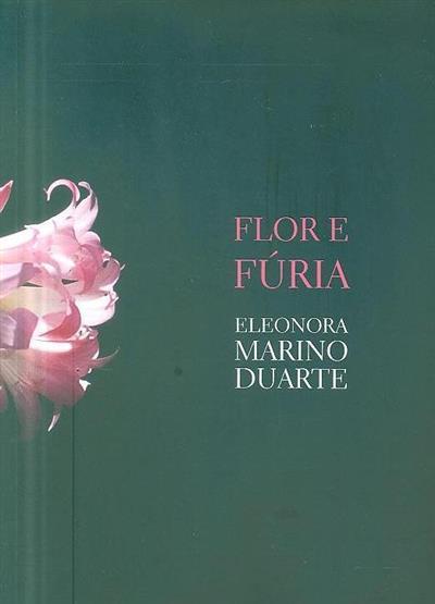 Flor e fúria (Eleonora Marino Duarte)