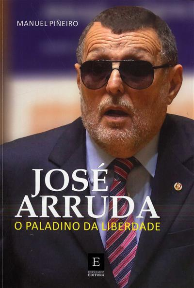 José Arruda, o paladino da liberdade (Manuel Piñero)