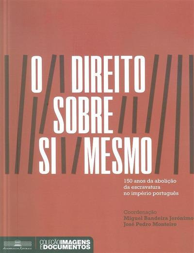 O direito sobre si mesmo (coord. Miguel Bandeira Jerónimo, José Pedro Monteiro)