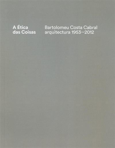 A ética das coisas (fot. Catarina Costa Cabral... [et al.])