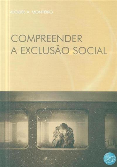 Compreender a exclusão social (Alcides A. Monteiro)