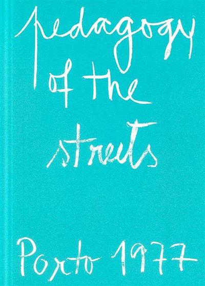 Pedagogy of the streets, Porto 1977 (fot. Elvira Leite)