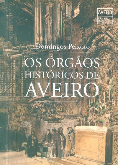 Os órgãos históricos de Aveiro (Domingos Peixoto)