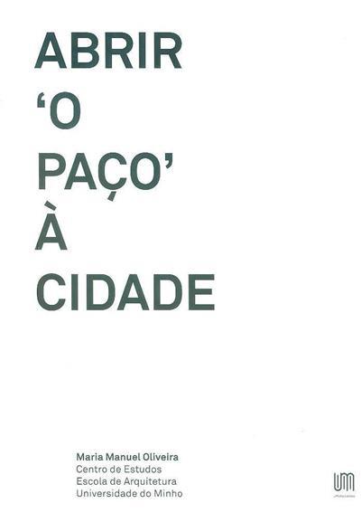 Abrir 'O Paço' à cidade (Maria Manuel Oliveira)