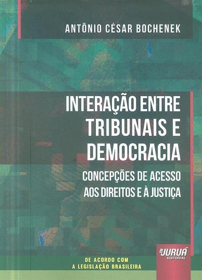 Interação entre tribunais e democracia (Antônio César Bochenek)