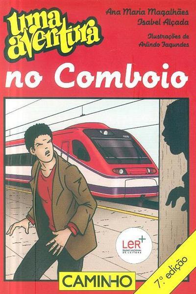 Uma aventura no comboio (Ana Maria Magalhães, Isabel Alçada)